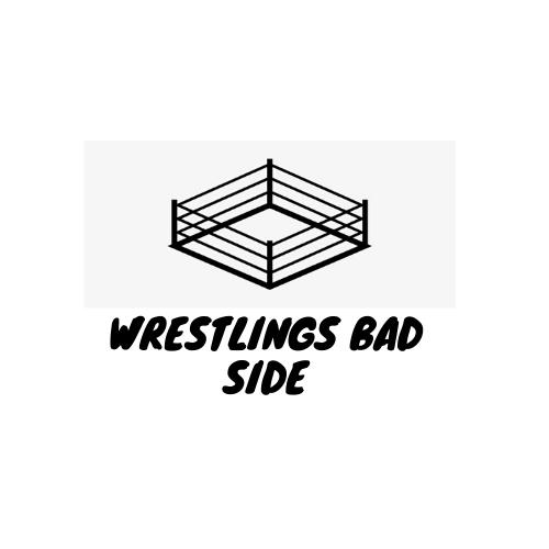 Wrestling's Bad Side